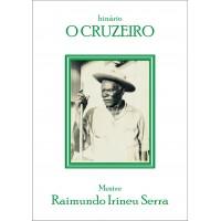 O Cruzeiro + Missa + Diversões (Céu do Mapiá)